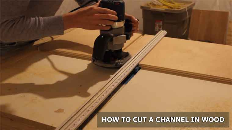 How to Cut a Channel in Wood