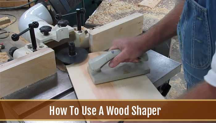 How To Use A Wood Shaper