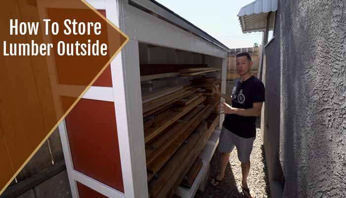 how to store lumber outside