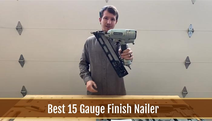 Best 15 Gauge Finish Nailer